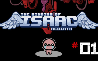 The Binding Of Isaac: Rebirth (Let's Play #01)