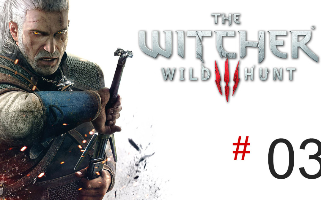 The Witcher 3: Wild Hunt (Let's Play #03)